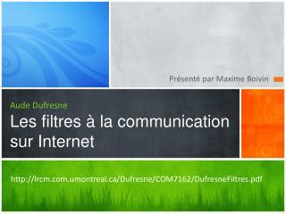 Aude Dufresne Les filtres � la communication sur Internet