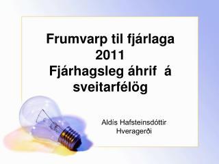 Frumvarp til fjárlaga 2011 Fjárhagsleg áhrif  á sveitarfélög