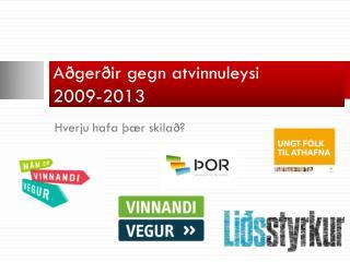 Aðgerðir gegn atvinnuleysi 2009-2013