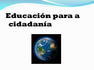 Educación para a   cidadanía