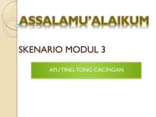 SKENARIO MODUL 3