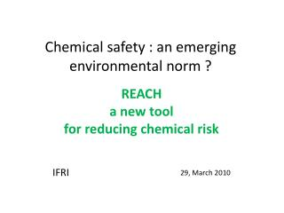 Chemical safety  : an  emerging environmental norm  ?