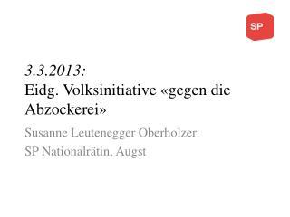 3.3.2013: Eidg . Volksinitiative «gegen die Abzockerei»