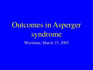 Outcomes in Asperger syndrome