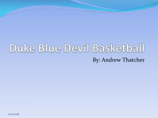 Duke Blue Devil Basketball