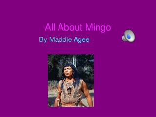 All About Mingo