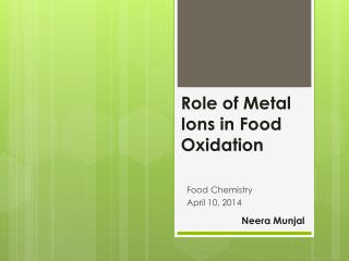 Role of Metal Ions in Food Oxidation