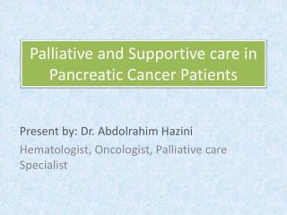 Palliative and Supportive care in Pancreatic Cancer Patients