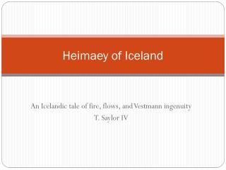 Heimaey  of Iceland
