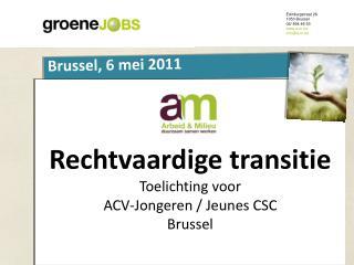 Rechtvaardige transitie Toelichting voor  ACV-Jongeren  /  Jeunes  CSC Brussel