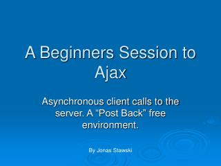A Beginners Session to Ajax