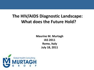 The HIV/AIDS Diagnostic Landscape:  What does the Future Hold?