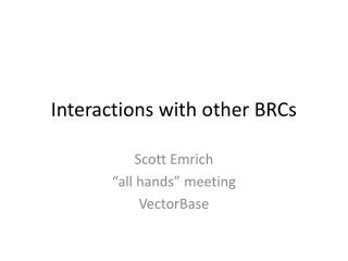Interactions with other BRCs