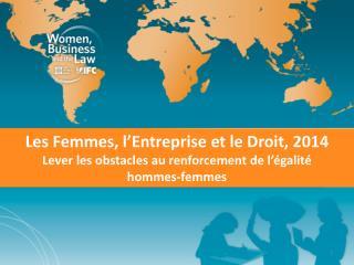 Les Femmes, l'Entreprise et le Droit, 2014