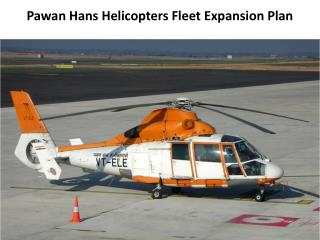 Pawan  Hans Helicopters Fleet Expansion Plan