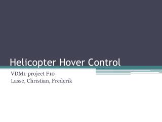 Helicopter Hover Control