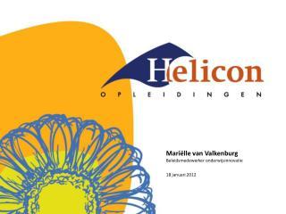 Mariëlle van Valkenburg Beleidsmedewerker onderwijsinnovatie 18 januari 2012