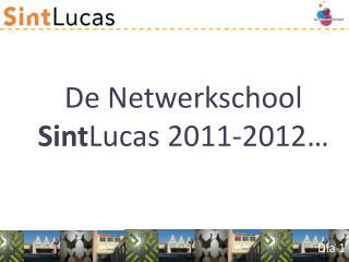 De Netwerkschool Sint Lucas  2011-2012…
