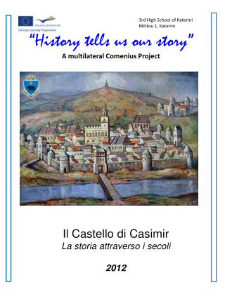 """History tells us our story"" A multilateral Comenius Project"
