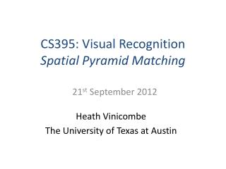 CS395: Visual Recognition  Spatial Pyramid Matching