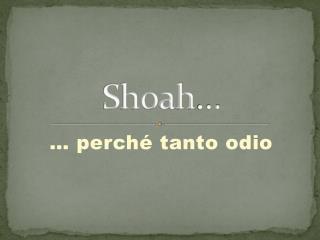 Shoah…