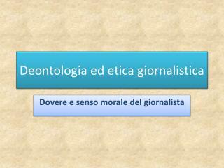 Deontologia ed etica giornalistica