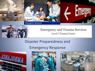 Disaster Preparedness and Emergency Response