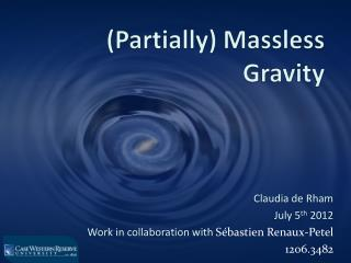 (Partially)  Massless  Gravity