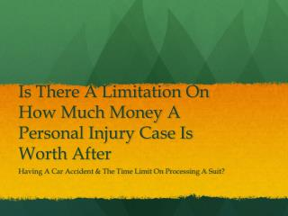 Is There A Limit On How Much A Personal Injury Case Is Worth