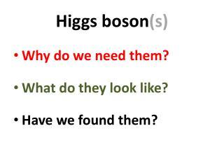 Higgs boson (s)