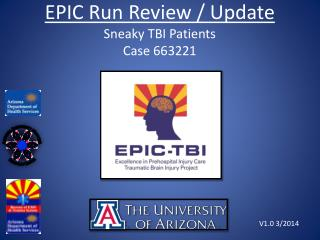 EPIC Run Review / Update Sneaky TBI  Patients Case 663221