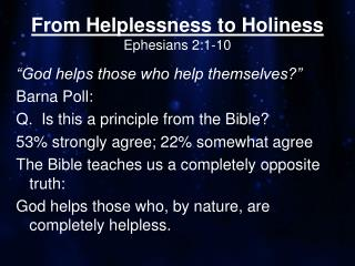 From Helplessness to Holiness Ephesians 2:1-10