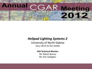 Helipad Lighting Systems 2 University of North Dakota Gary Ullrich & Tom  Zeidlik