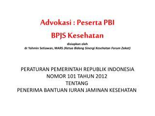 PERATURAN PEMERINTAH REPUBLIK INDONESIA  NOMOR 101 TAHUN 2012  TENTANG