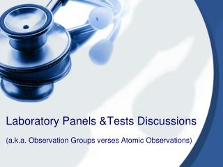 Laboratory Panels &Tests Discussions