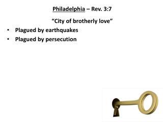 Philadelphia  – Rev. 3:7