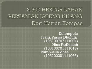 2.500 HEKTAR LAHAN PERTANIAN JATENG  HILANG D ari  H arian Kompas