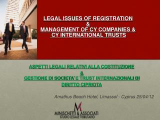 LEGAL ISSUES OF REGISTRATION  & MANAGEMENT OF CY COMPANIES &  CY INTERNATIONAL TRUSTS