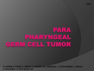 PARA  PHARYNGEAL GERM CELL  TUMOR