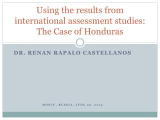 Using the results from international assessment studies: The Case of Honduras