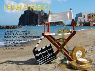 I FILM STORICI