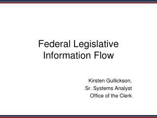Federal Legislative Information Flow