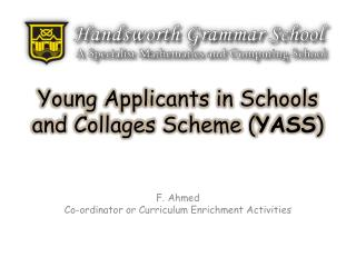 Young Applicants in Schools and Collages Scheme ( YASS )