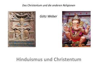 Das Christentum und die anderen  R eligionen Götz Weber