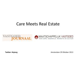 Care  Meets Real Estate