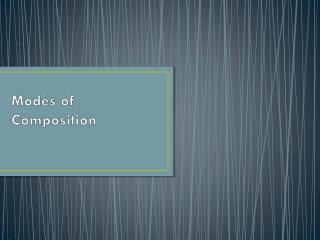 Modes of Composition