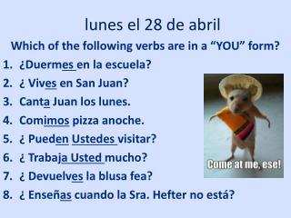 lunes  el 28 de  abril