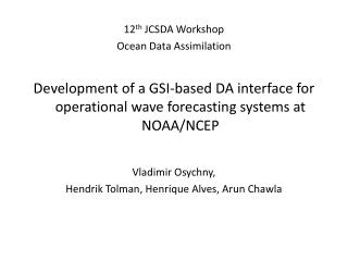12 th  JCSDA Workshop Ocean Data Assimilation