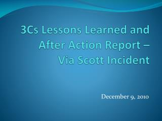 3Cs Lessons Learned and After Action Report –  Via Scott Incident