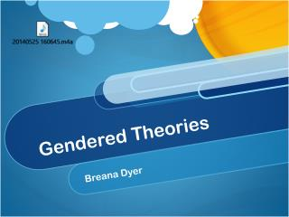 Gendered Theories